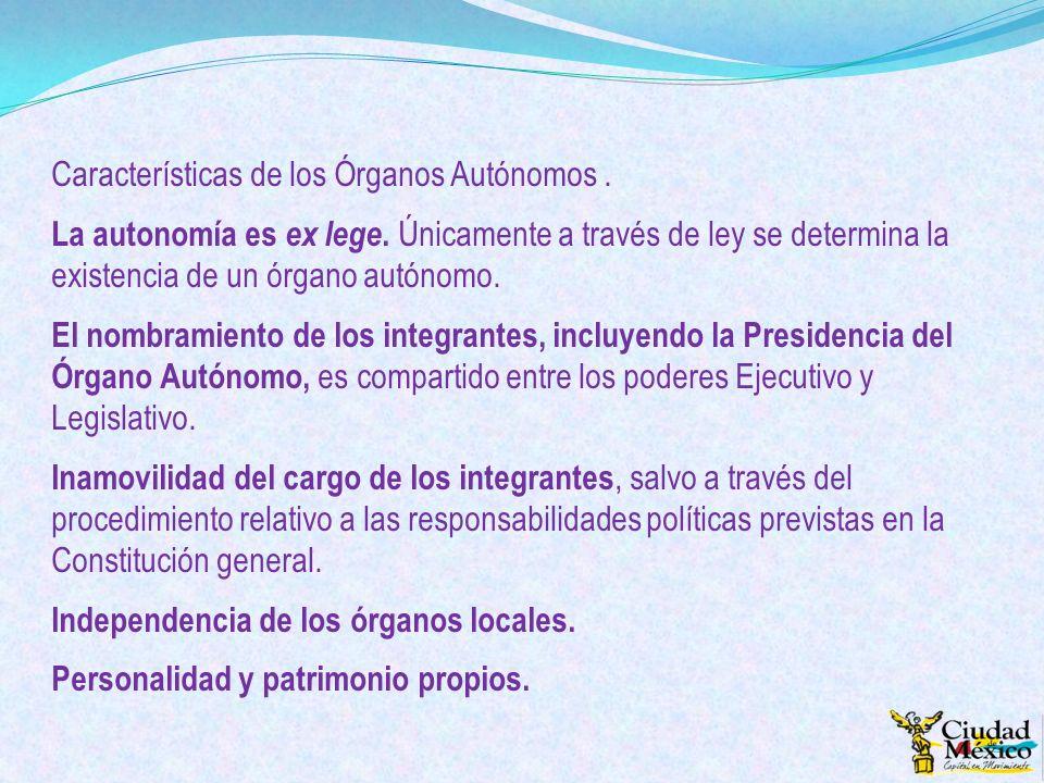Características de los Órganos Autónomos .