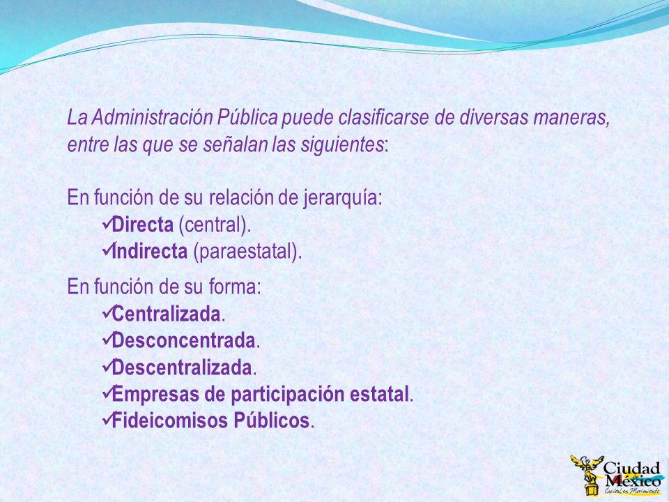 La Administración Pública puede clasificarse de diversas maneras, entre las que se señalan las siguientes: