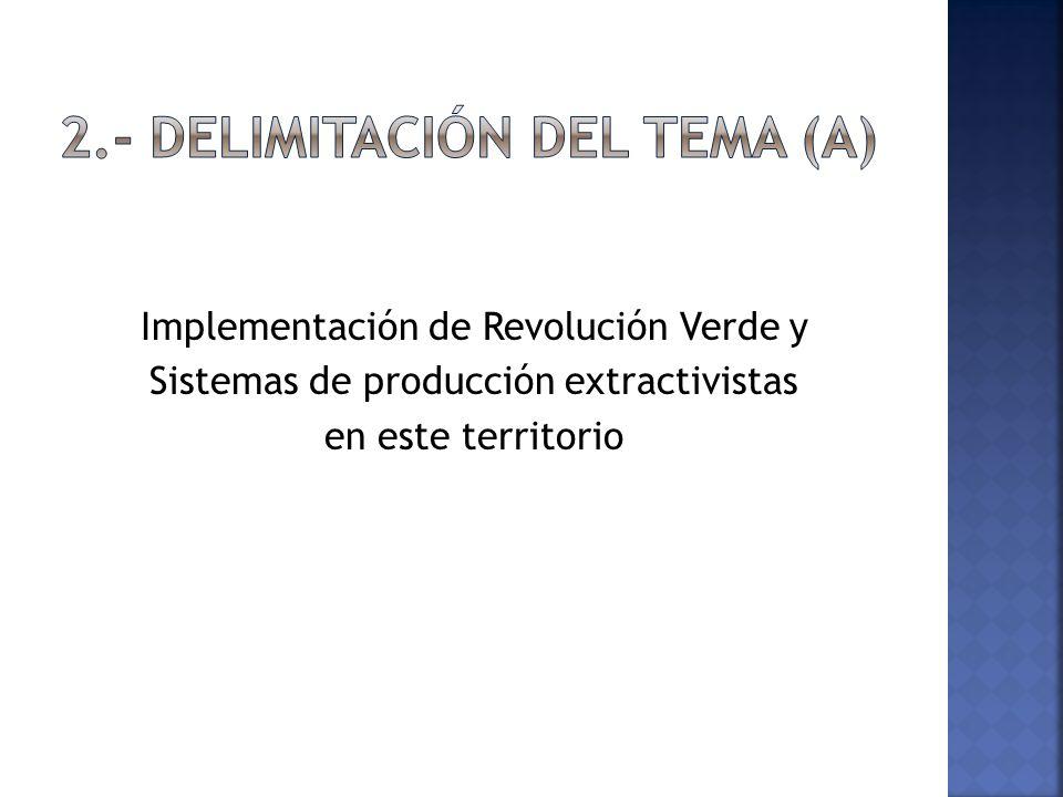 2.- Delimitación del tema (a)
