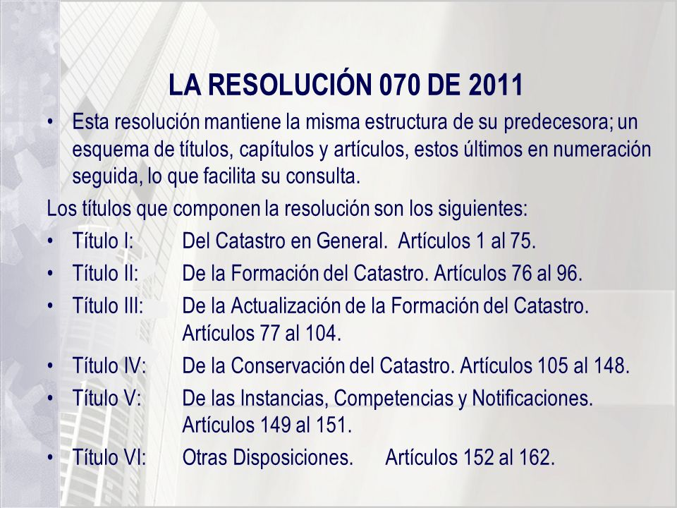 LA RESOLUCIÓN 070 DE 2011