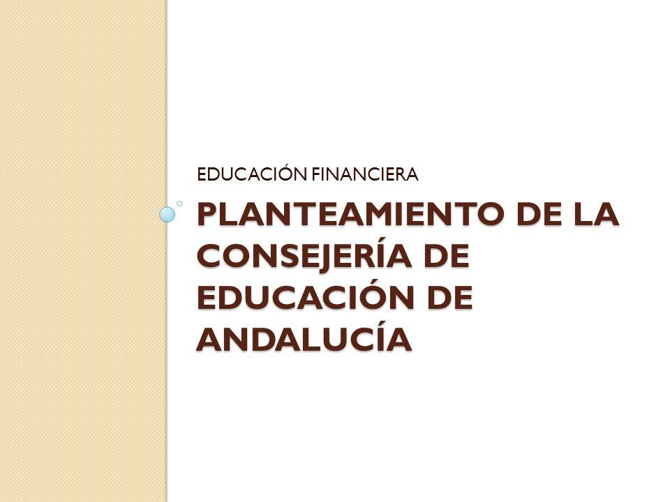 PLANTEAMIENTO DE LA CONSEJERÍA DE EDUCACIÓN DE ANDALUCÍA