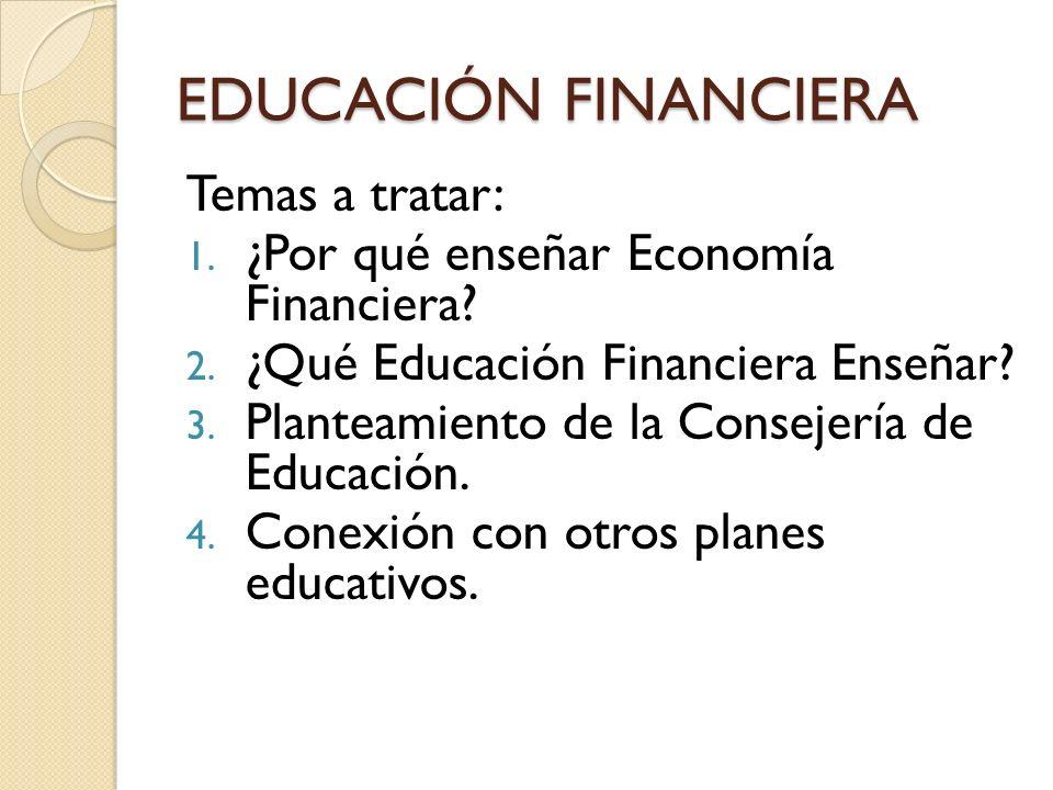 EDUCACIÓN FINANCIERA Temas a tratar: