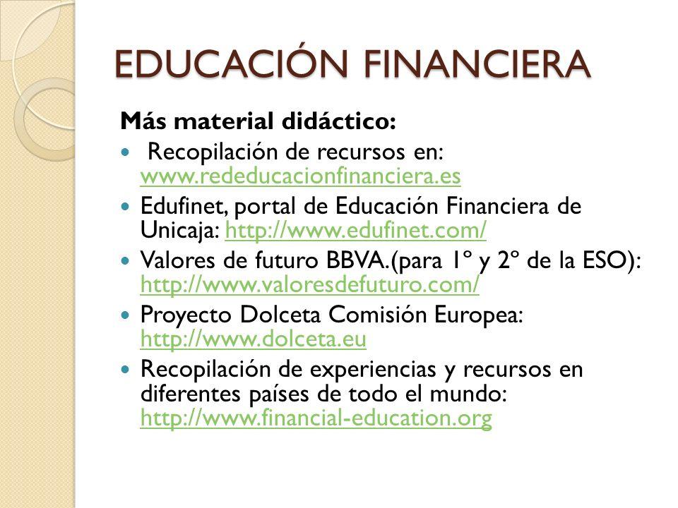 EDUCACIÓN FINANCIERA Más material didáctico: