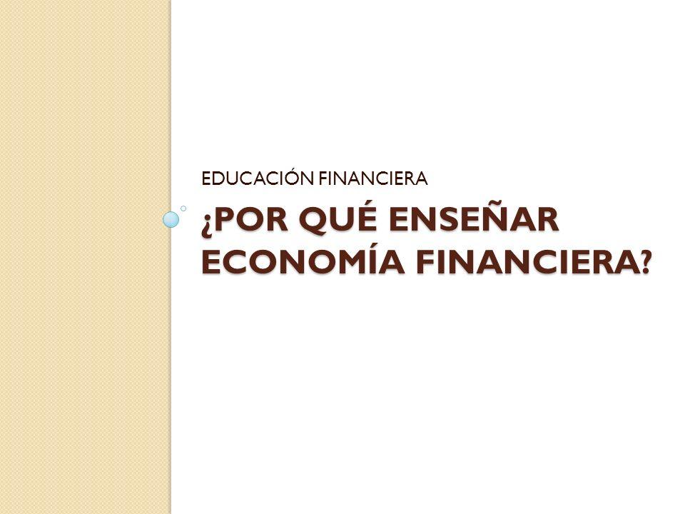 ¿Por qué enseñar Economía Financiera