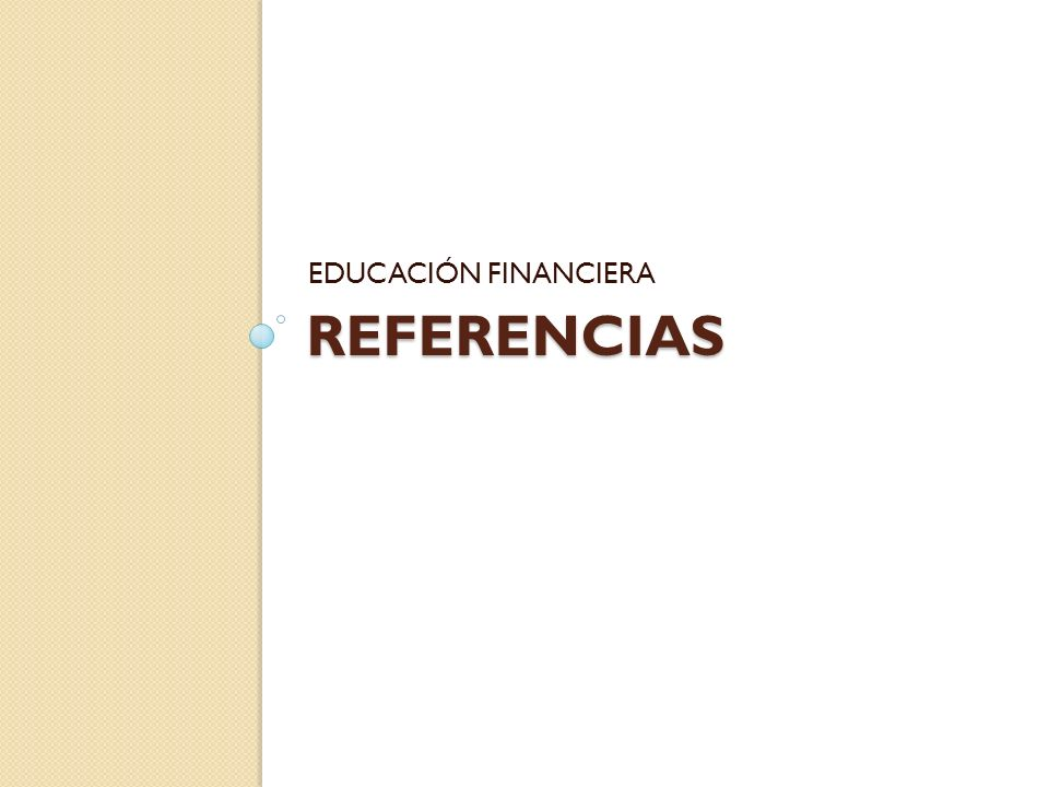 EDUCACIÓN FINANCIERA Referencias