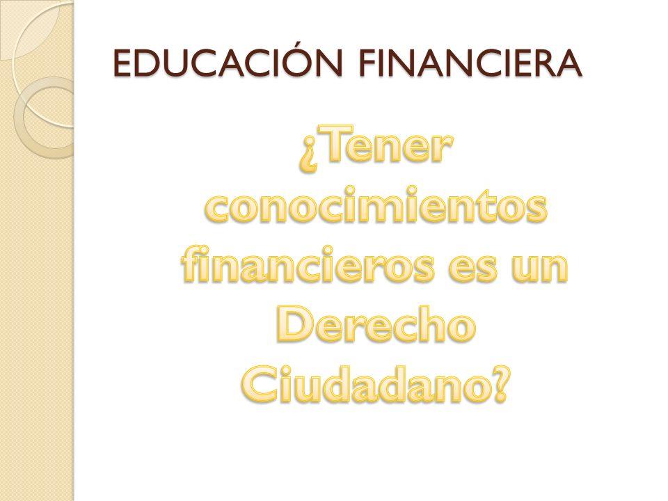 ¿Tener conocimientos financieros es un Derecho Ciudadano