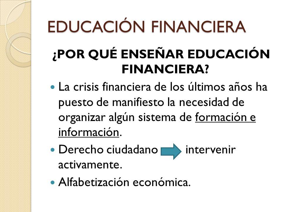 ¿POR QUÉ ENSEÑAR EDUCACIÓN FINANCIERA