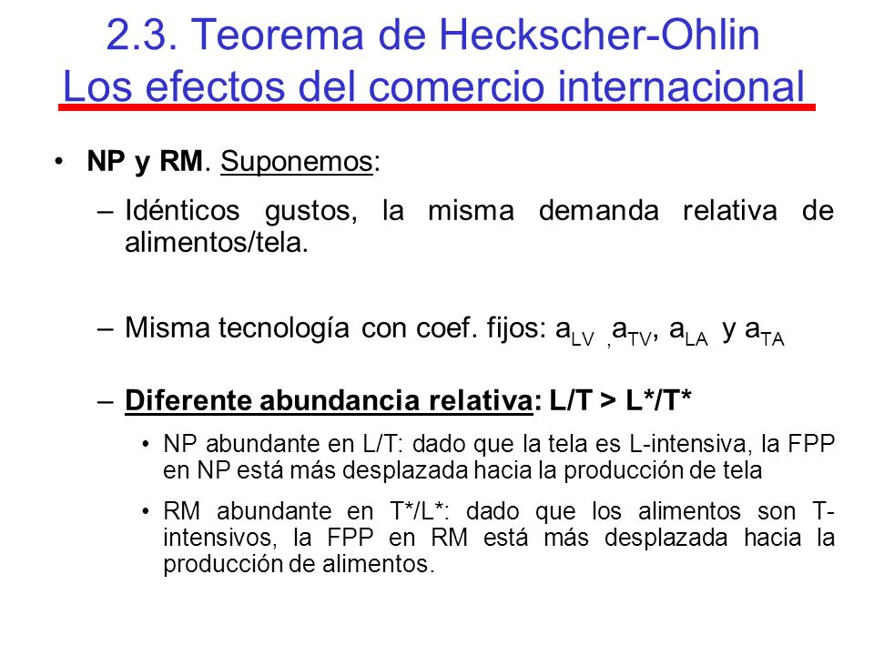 2.3. Teorema de Heckscher-Ohlin Los efectos del comercio internacional