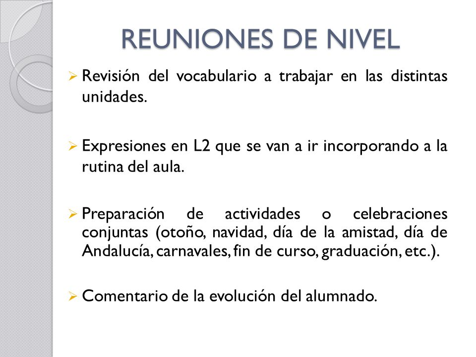 REUNIONES DE NIVEL Revisión del vocabulario a trabajar en las distintas unidades.
