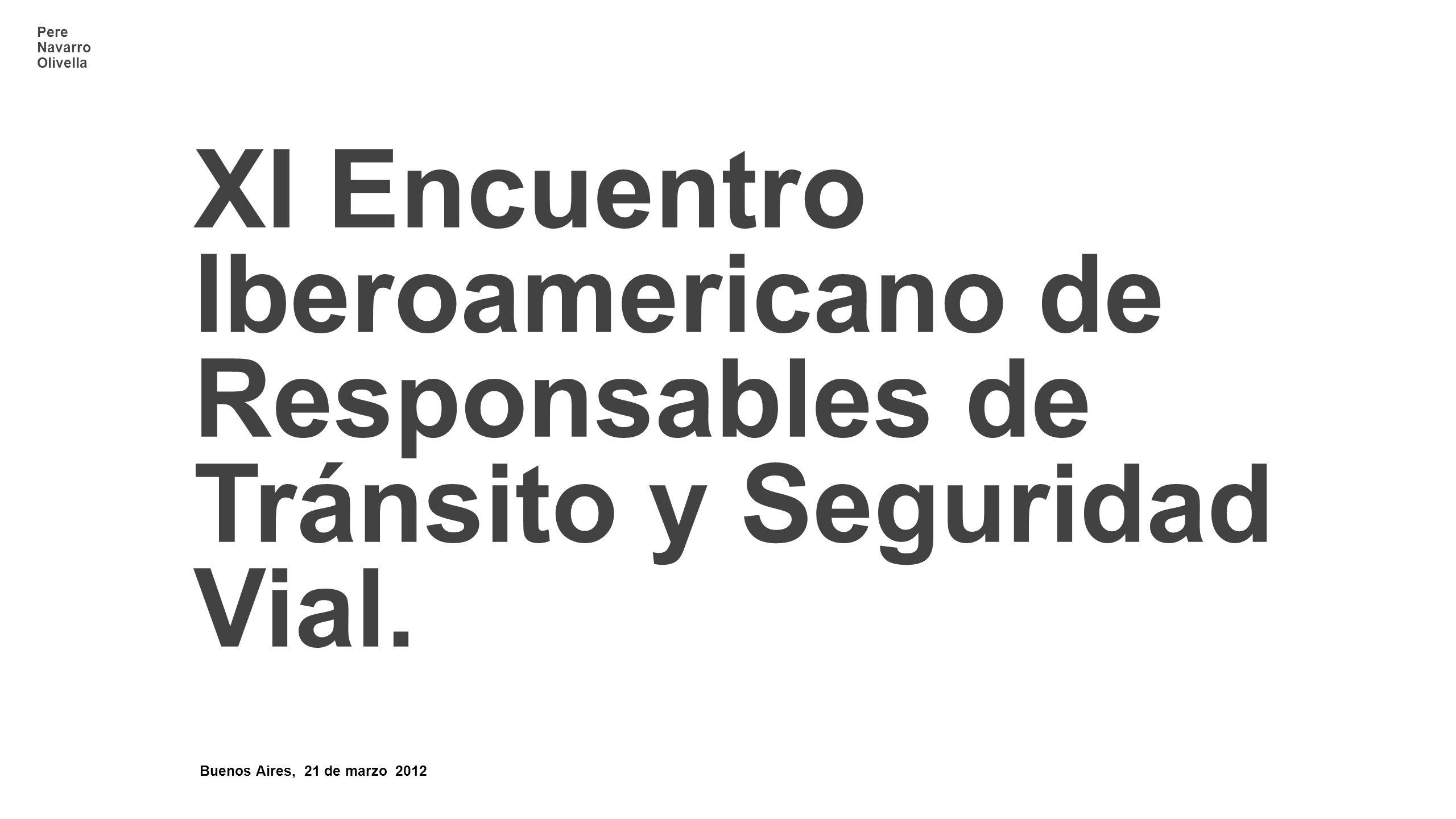 Pere Navarro Olivella XI Encuentro Iberoamericano de Responsables de Tránsito y Seguridad Vial.