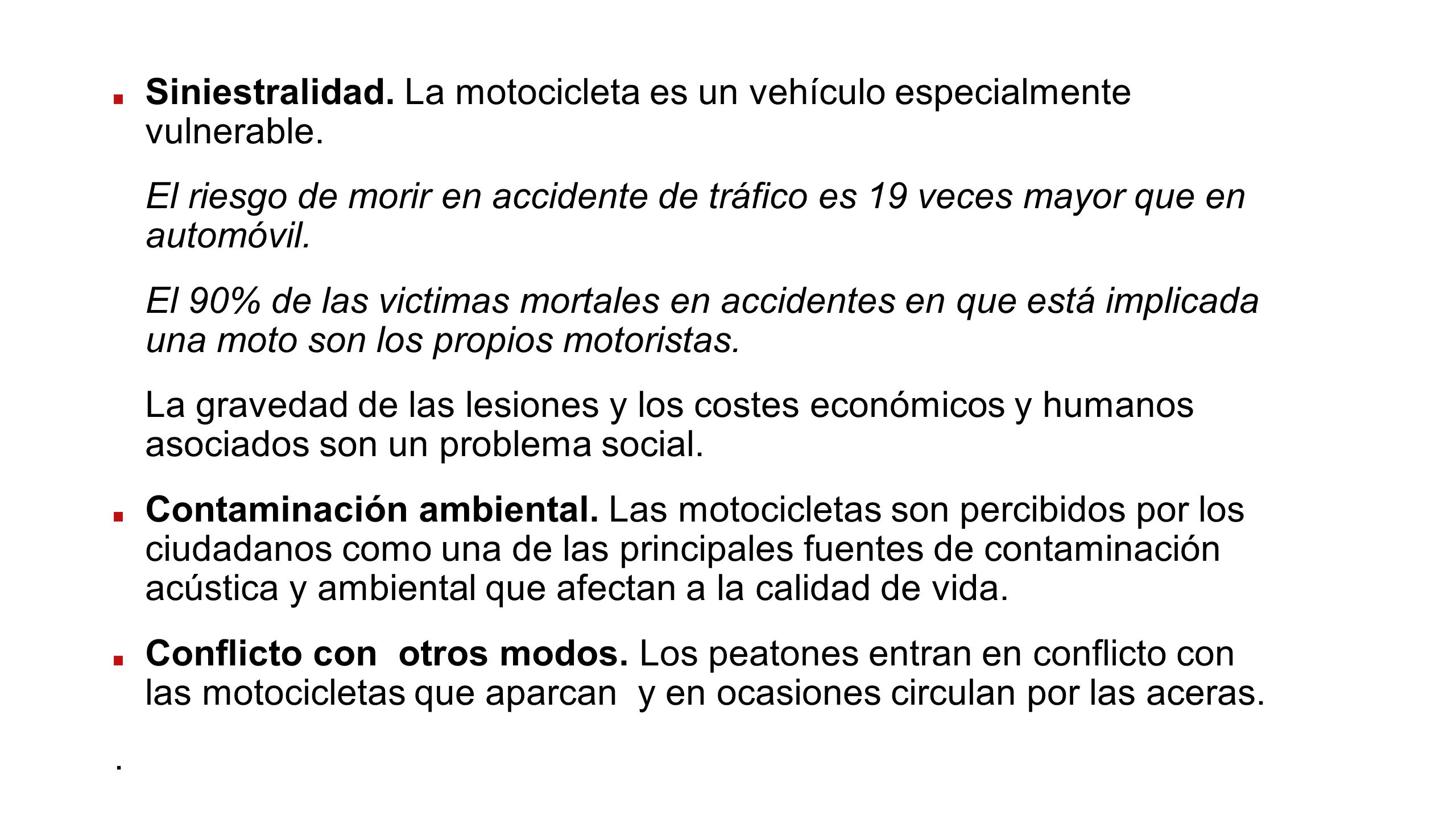 Siniestralidad. La motocicleta es un vehículo especialmente vulnerable.