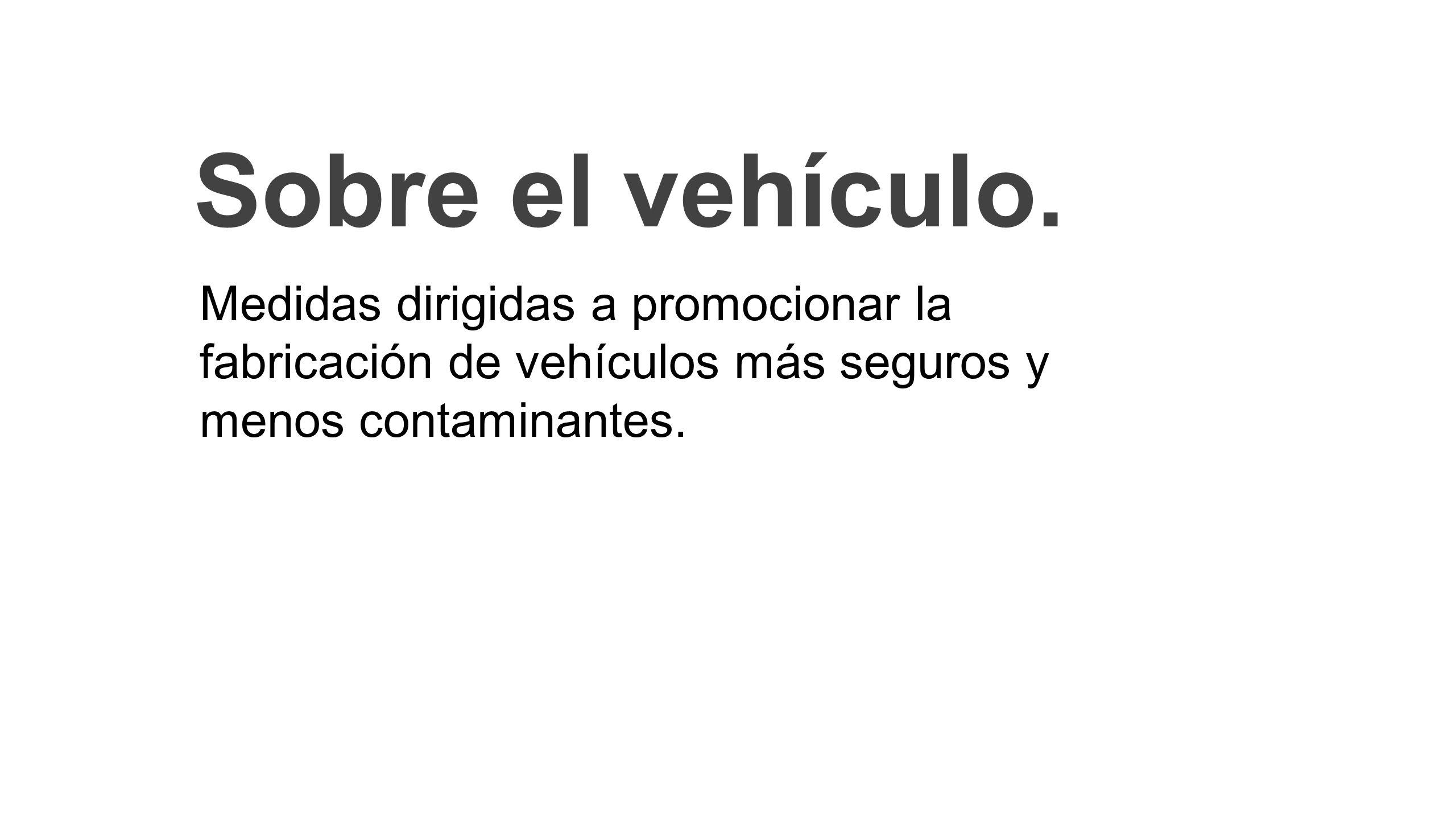 Sobre el vehículo.