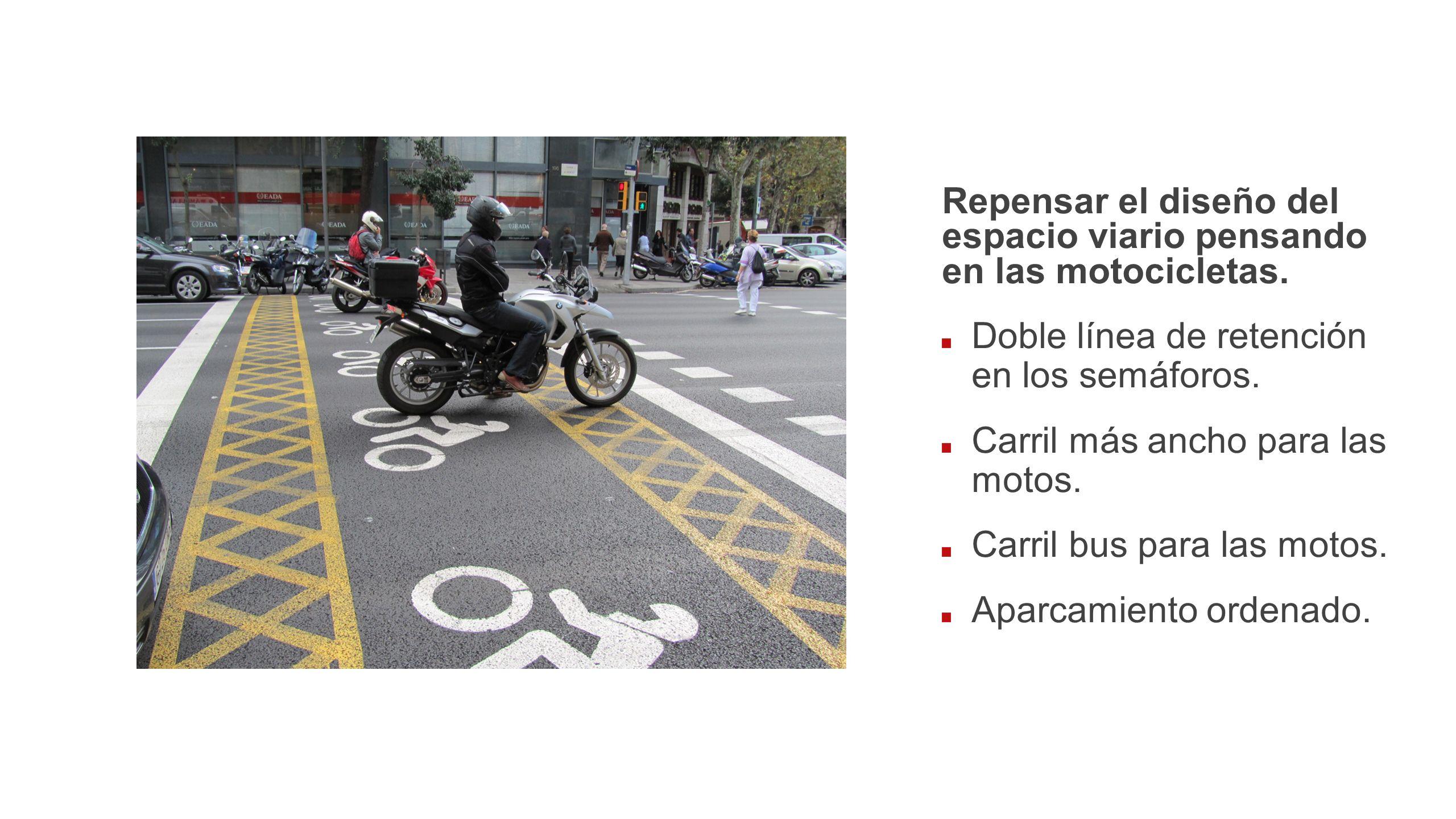 Repensar el diseño del espacio viario pensando en las motocicletas.