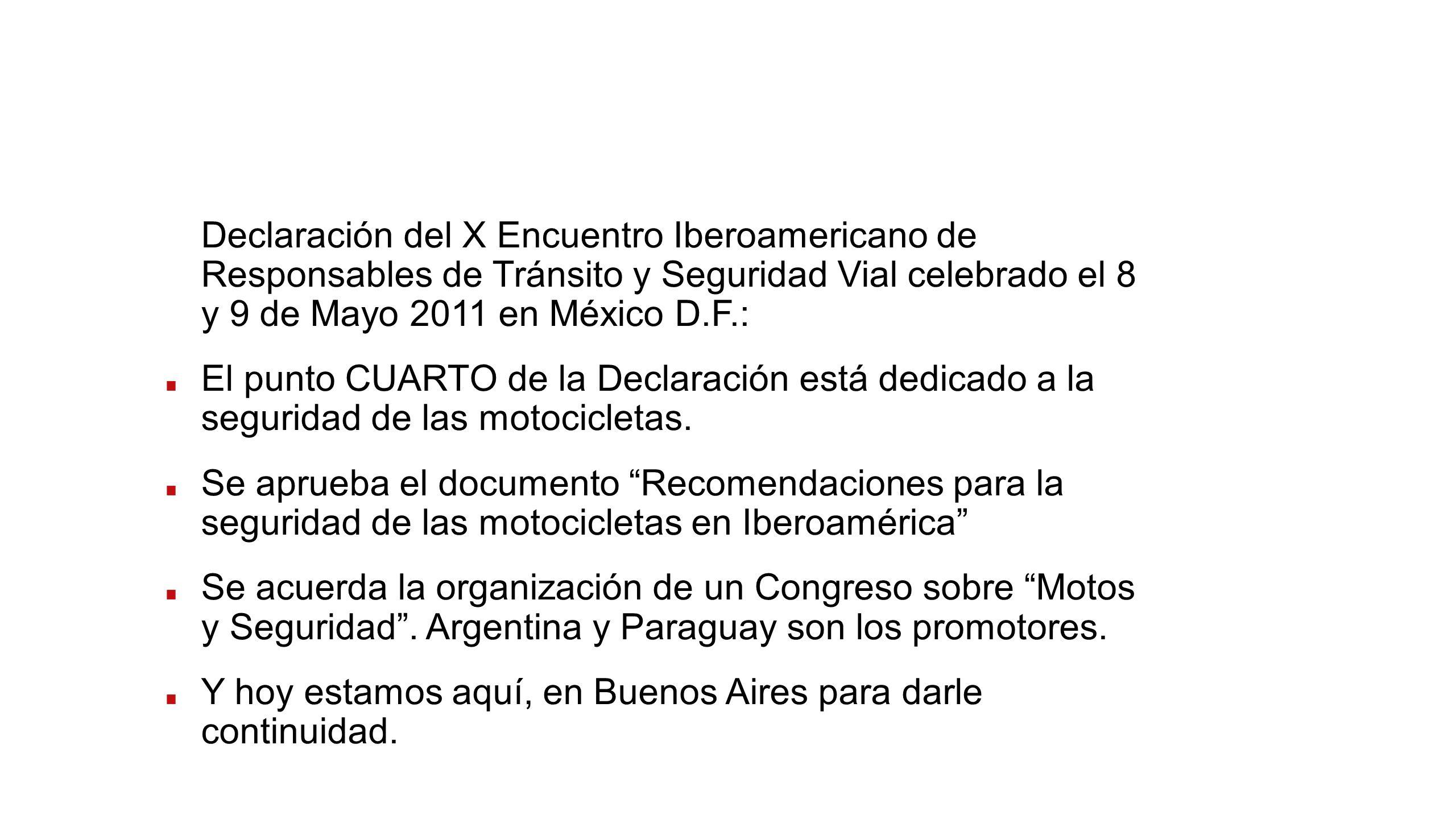 Declaración del X Encuentro Iberoamericano de Responsables de Tránsito y Seguridad Vial celebrado el 8 y 9 de Mayo 2011 en México D.F.: