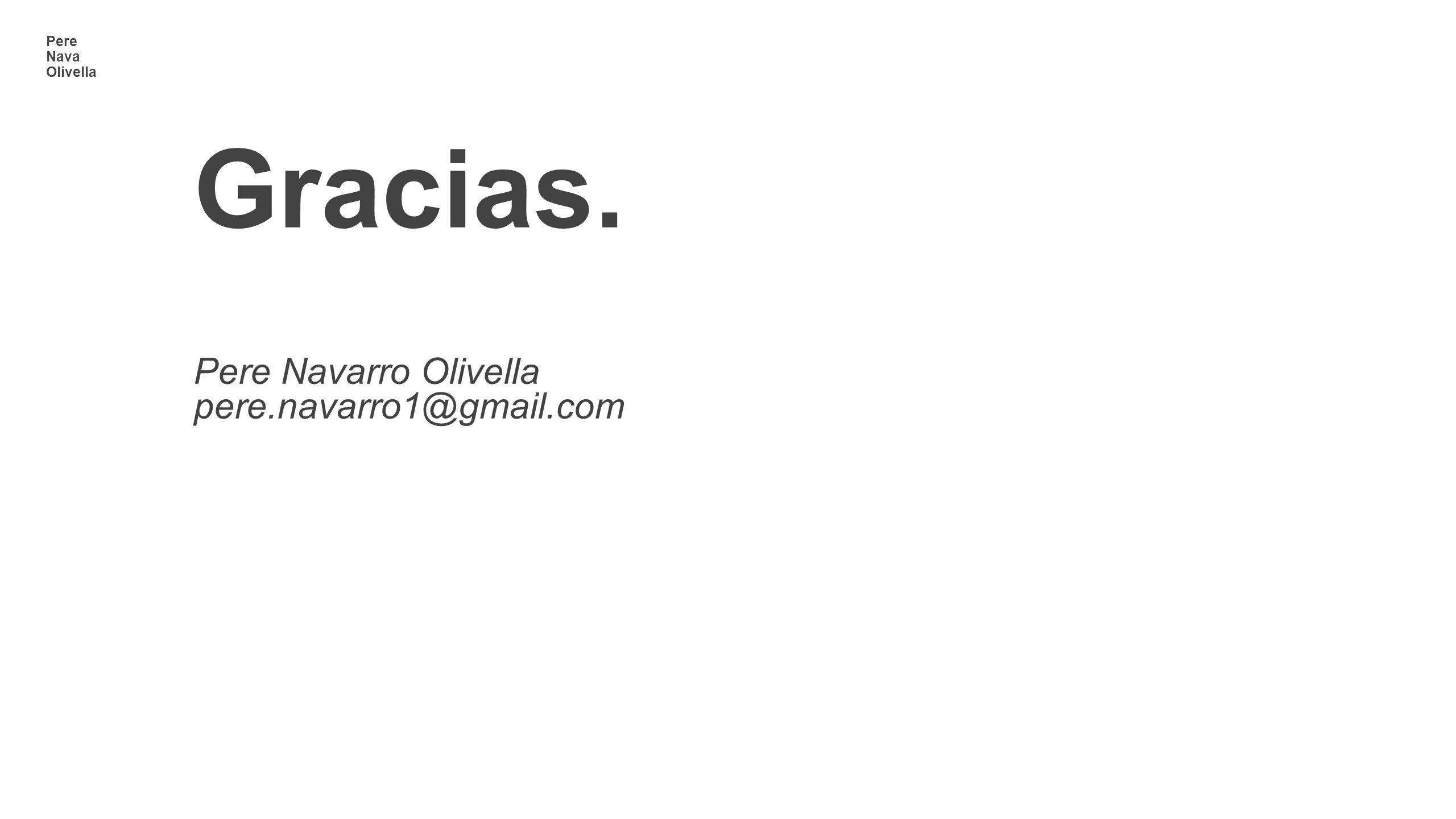 Gracias. Pere Navarro Olivella pere.navarro1@gmail.com
