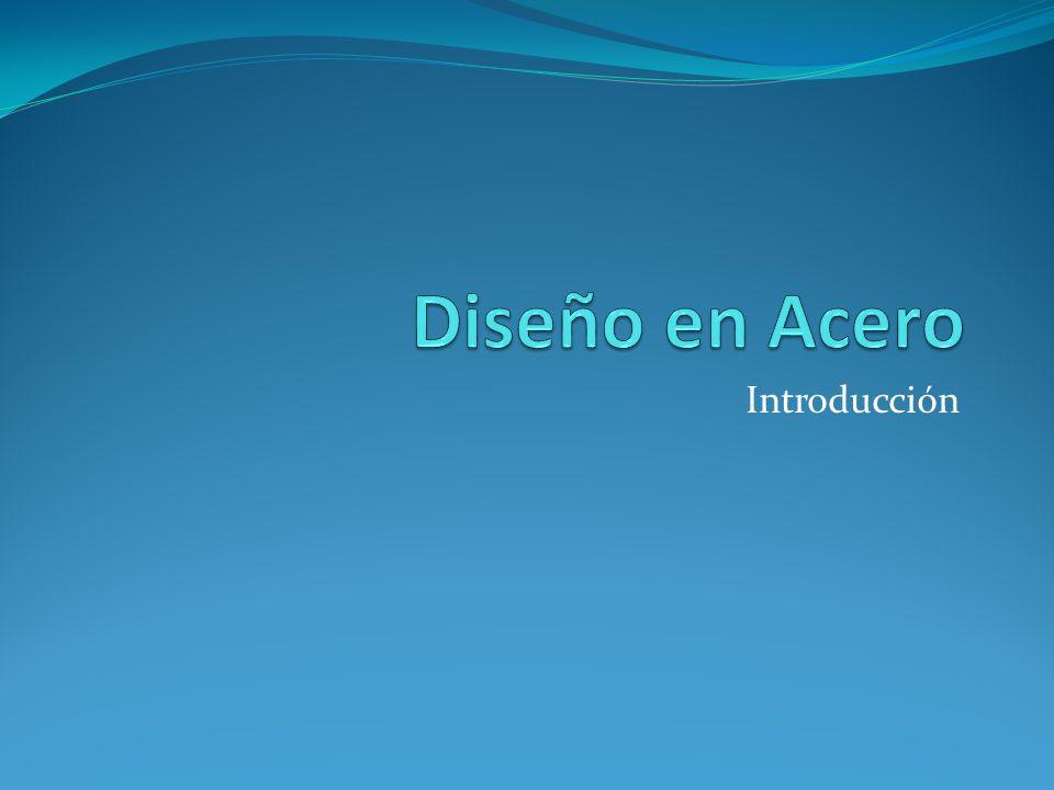 Diseño en Acero Introducción