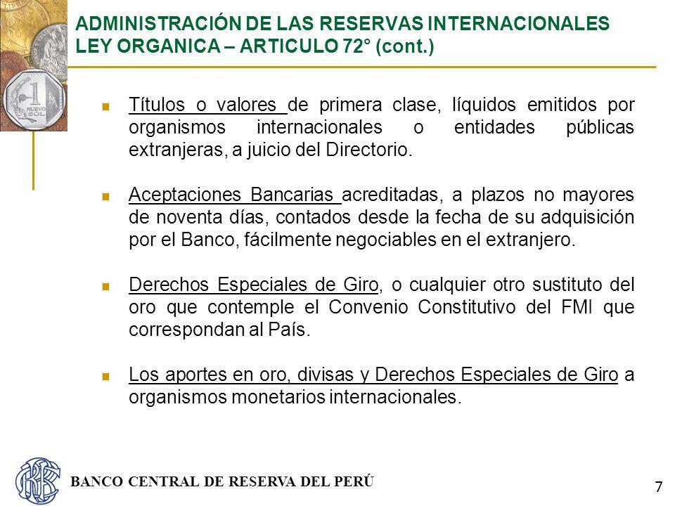 ADMINISTRACIÓN DE LAS RESERVAS INTERNACIONALES LEY ORGANICA – ARTICULO 72° (cont.)