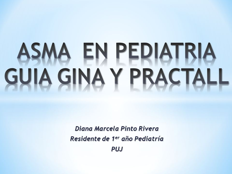 ASMA EN PEDIATRIA GUIA GINA Y PRACTALL