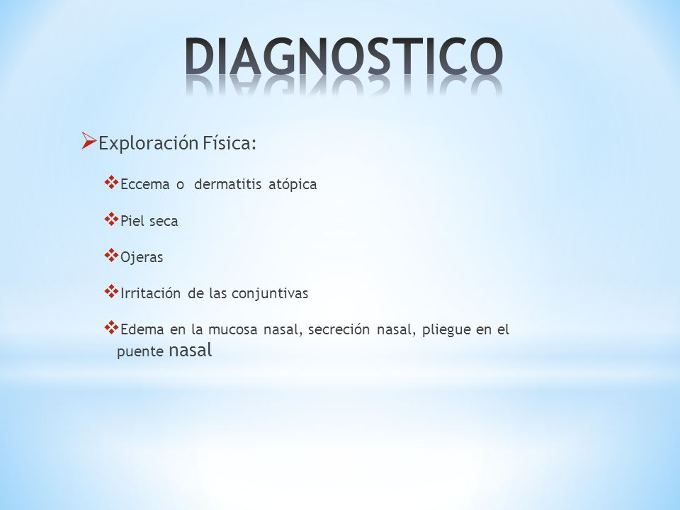 DIAGNOSTICO Exploración Física: Eccema o dermatitis atópica Piel seca
