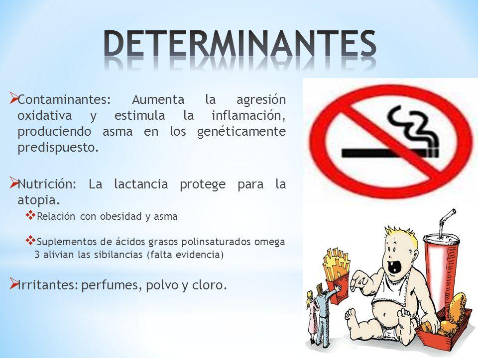 DETERMINANTES Contaminantes: Aumenta la agresión oxidativa y estimula la inflamación, produciendo asma en los genéticamente predispuesto.