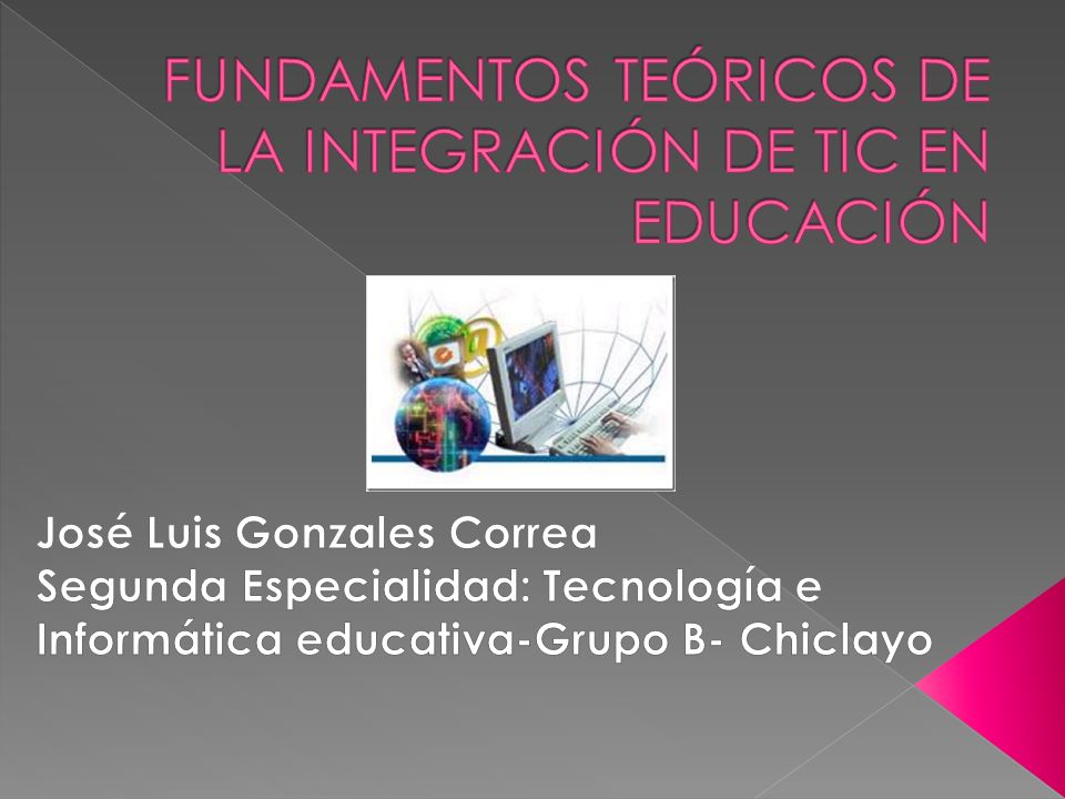 FUNDAMENTOS TEÓRICOS DE LA INTEGRACIÓN DE TIC EN EDUCACIÓN