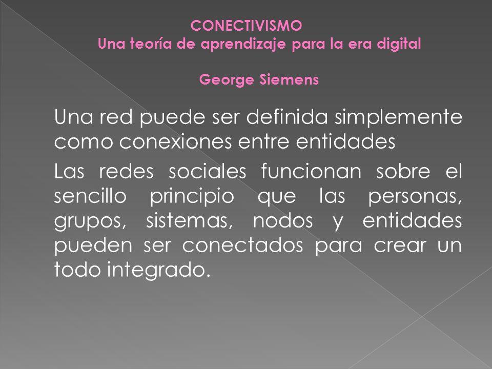 Una red puede ser definida simplemente como conexiones entre entidades