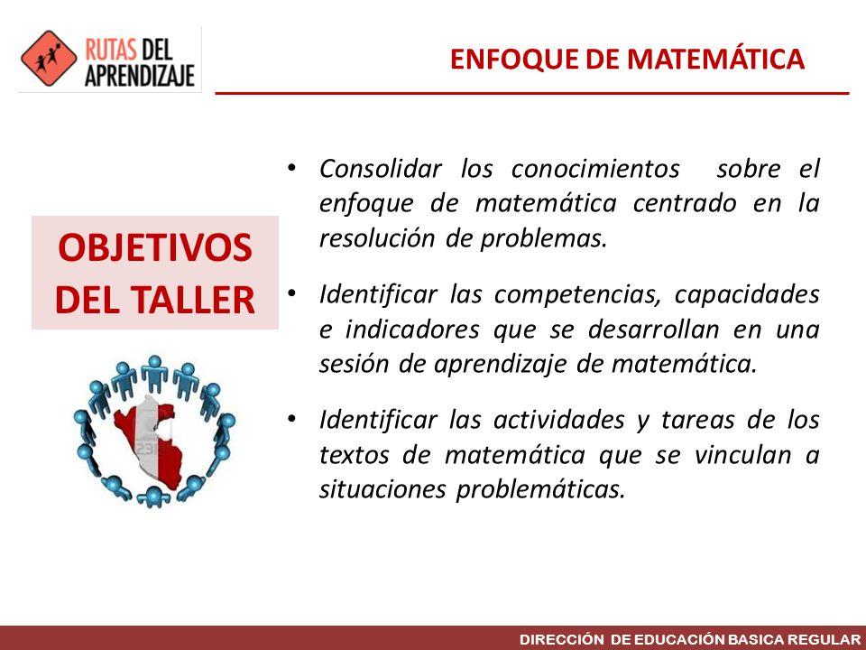OBJETIVOS DEL TALLER ENFOQUE DE MATEMÁTICA