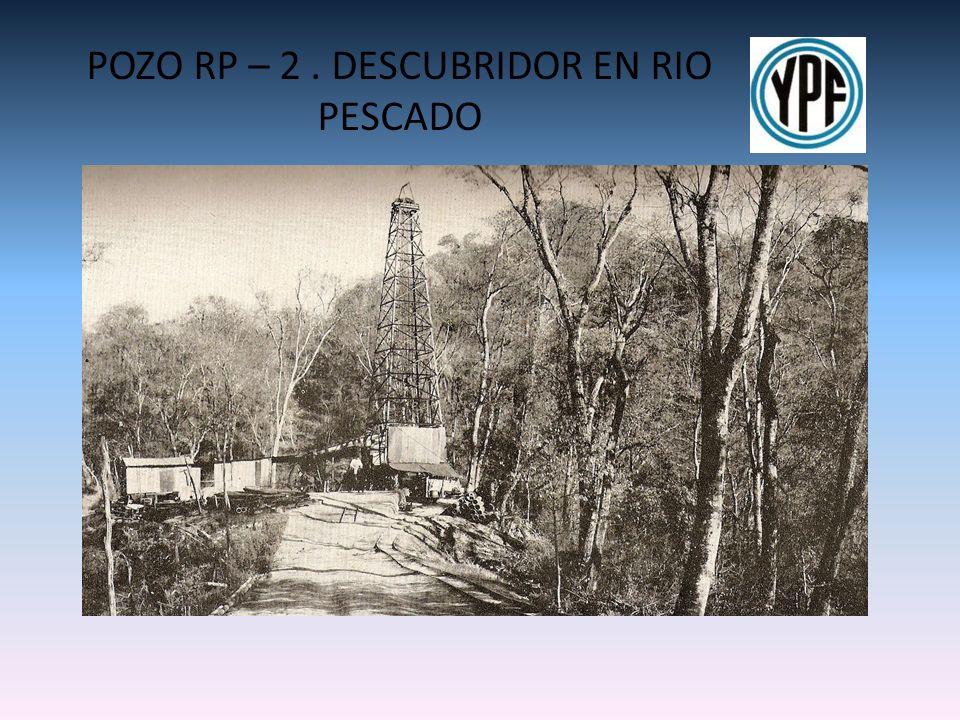 POZO RP – 2 . DESCUBRIDOR EN RIO PESCADO