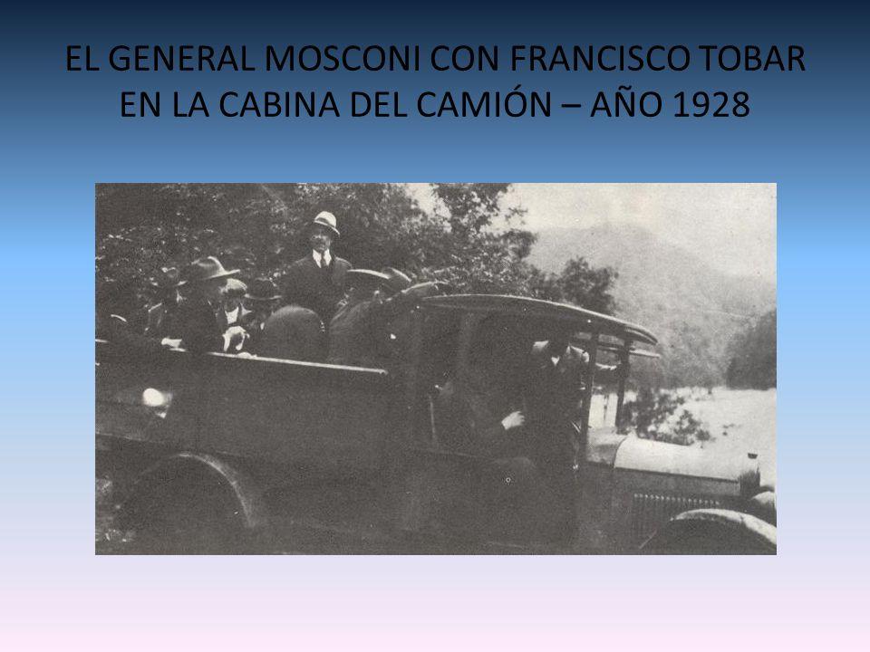 EL GENERAL MOSCONI CON FRANCISCO TOBAR EN LA CABINA DEL CAMIÓN – AÑO 1928