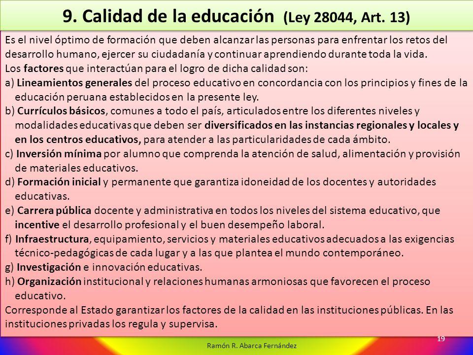 9. Calidad de la educación (Ley 28044, Art. 13)