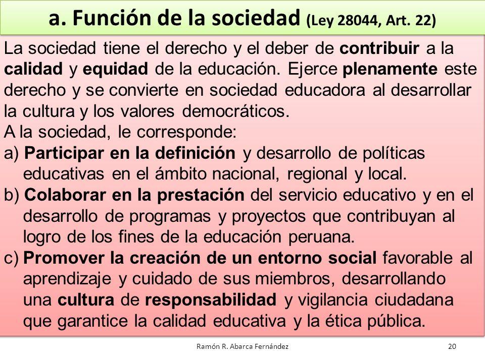 a. Función de la sociedad (Ley 28044, Art. 22)