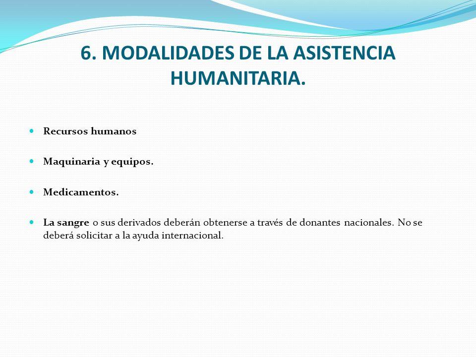 6. MODALIDADES DE LA ASISTENCIA HUMANITARIA.