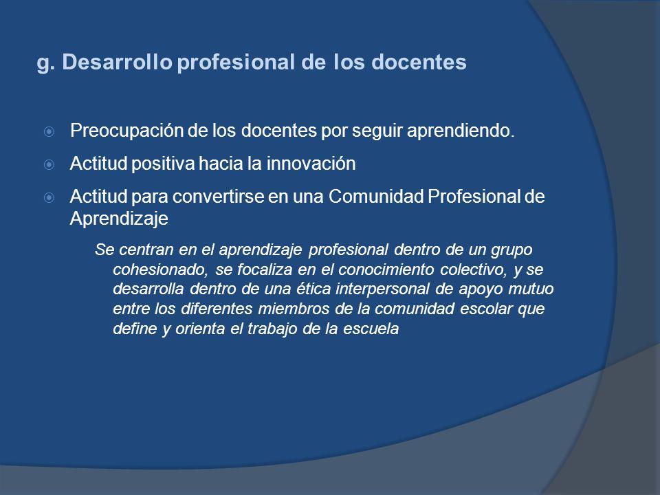 g. Desarrollo profesional de los docentes