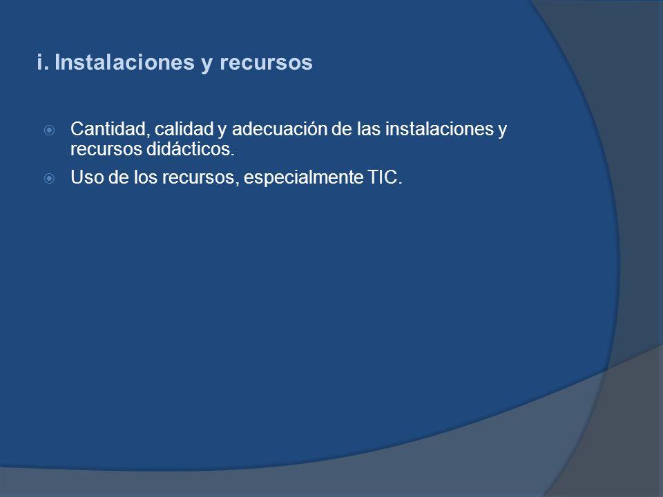 i. Instalaciones y recursos