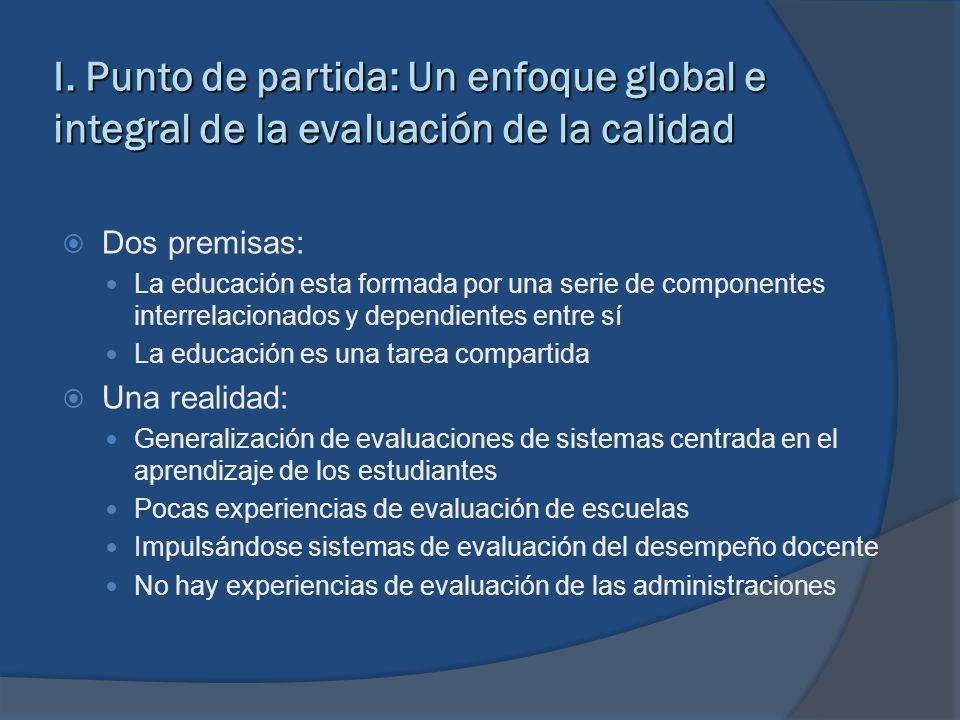 I. Punto de partida: Un enfoque global e integral de la evaluación de la calidad