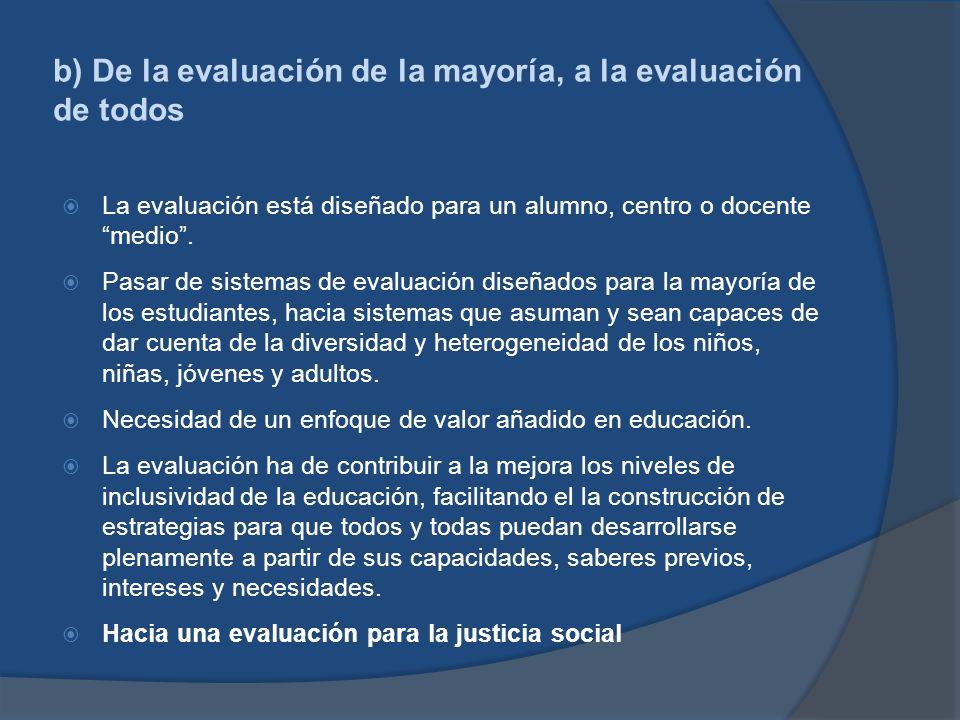 b) De la evaluación de la mayoría, a la evaluación de todos