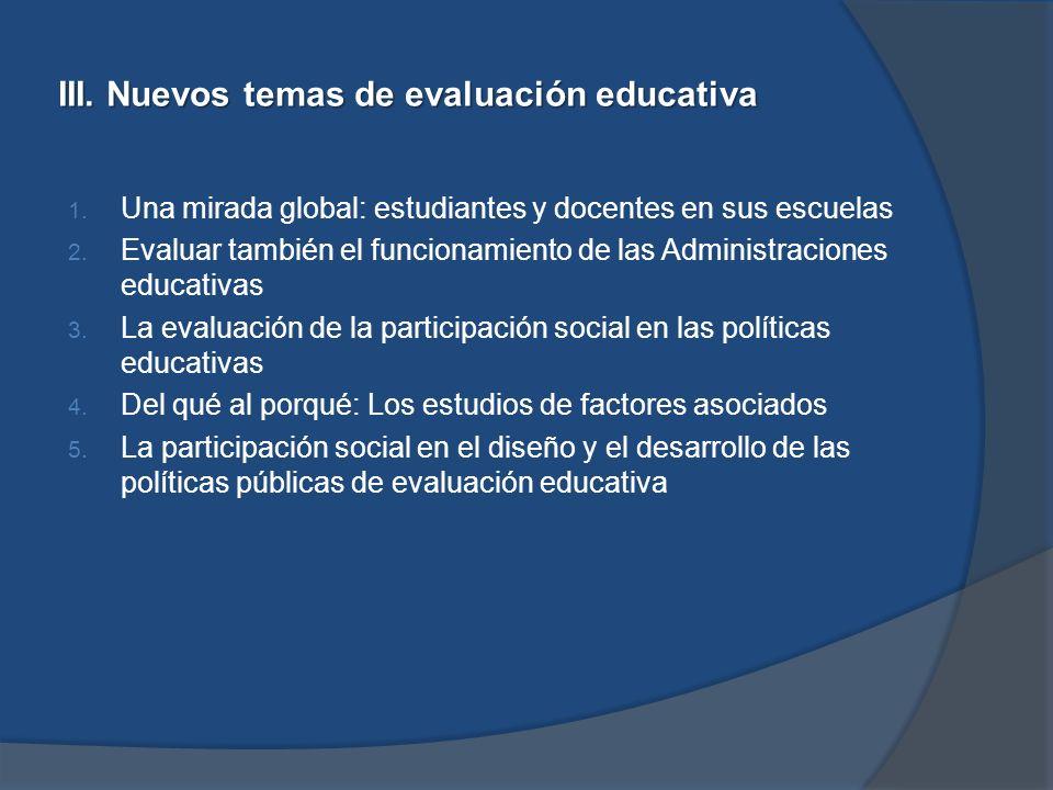 III. Nuevos temas de evaluación educativa