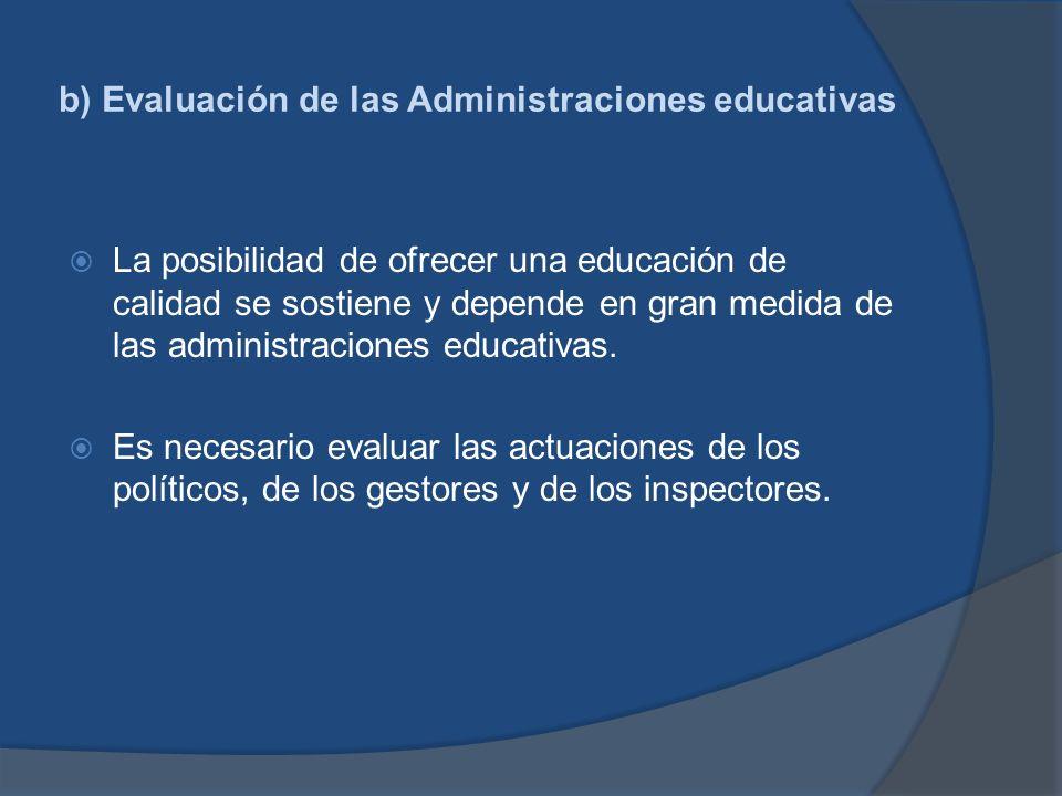 b) Evaluación de las Administraciones educativas