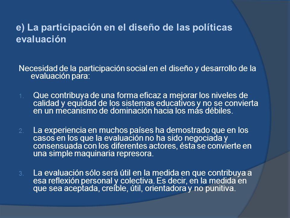 e) La participación en el diseño de las políticas evaluación