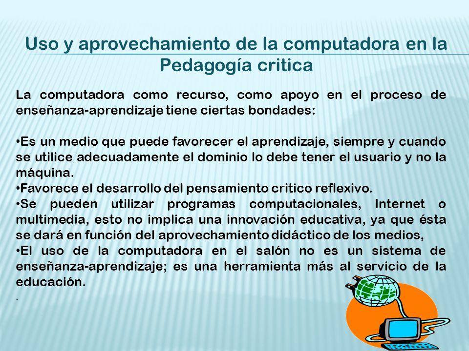 Uso y aprovechamiento de la computadora en la Pedagogía critica