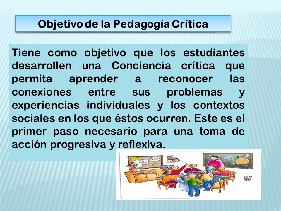 Objetivo de la Pedagogía Crítica