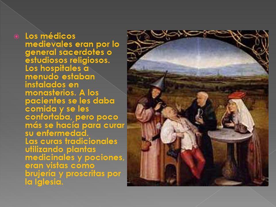 Los médicos medievales eran por lo general sacerdotes o estudiosos religiosos.