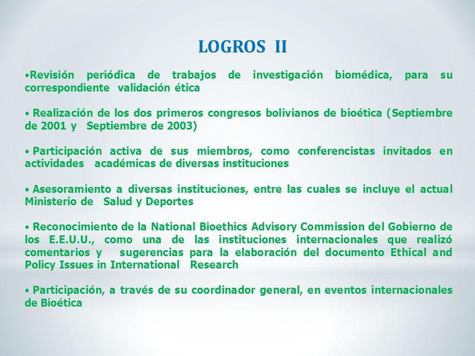 LOGROS II Revisión periódica de trabajos de investigación biomédica, para su correspondiente validación ética.