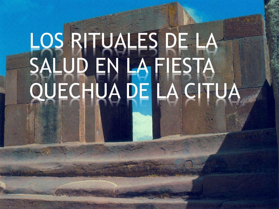 LOS RITUALES DE LA SALUD EN LA FIESTA QUECHUA DE LA CITUA