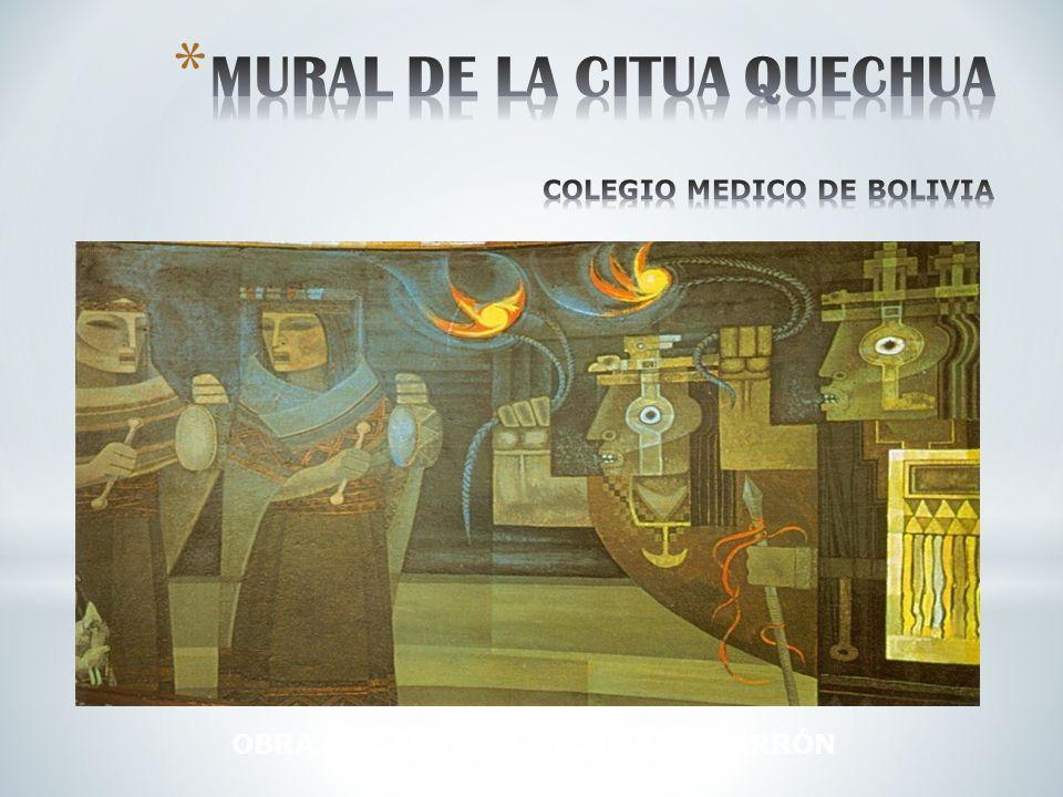 MURAL DE LA CITUA QUECHUA COLEGIO MEDICO DE BOLIVIA