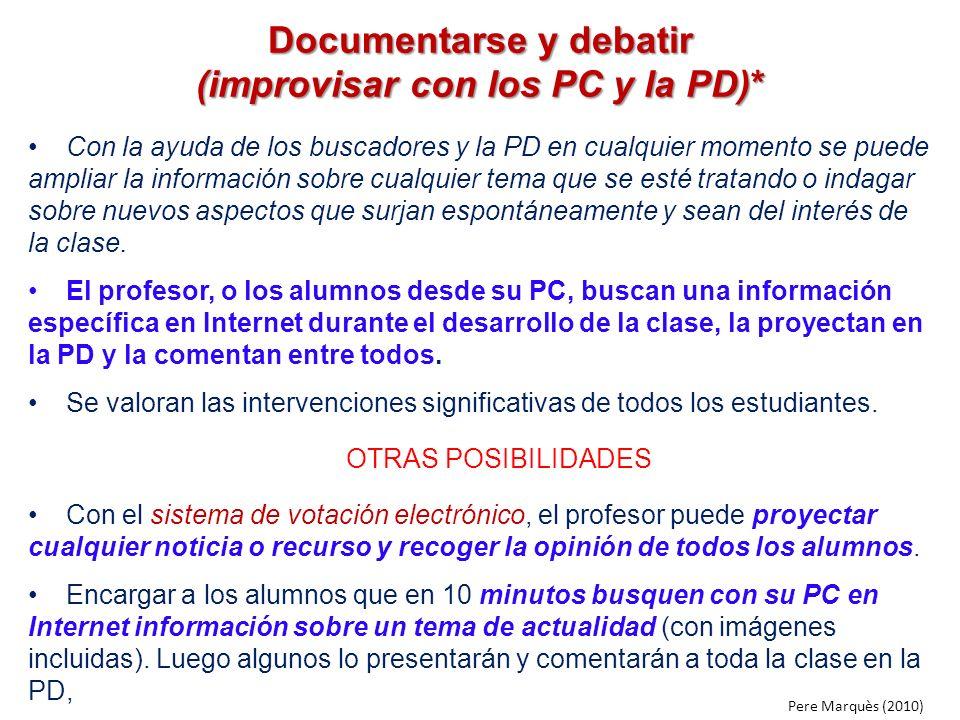 Documentarse y debatir (improvisar con los PC y la PD)*