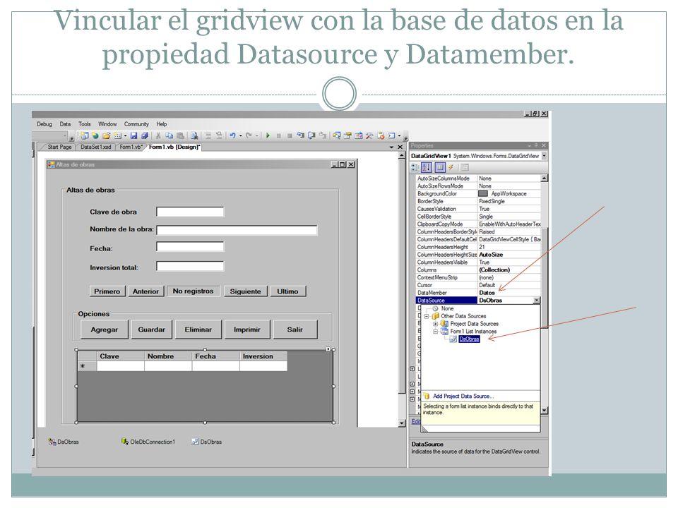 Vincular el gridview con la base de datos en la propiedad Datasource y Datamember.