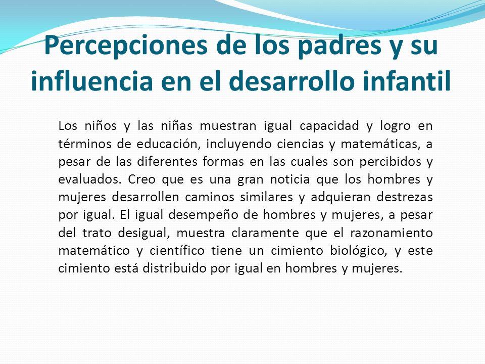 Percepciones de los padres y su influencia en el desarrollo infantil