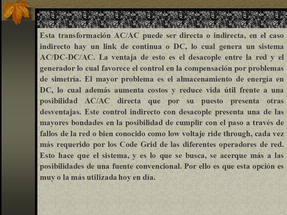 Esta transformación AC/AC puede ser directa o indirecta, en el caso indirecto hay un link de continua o DC, lo cual genera un sistema AC/DC-DC/AC.
