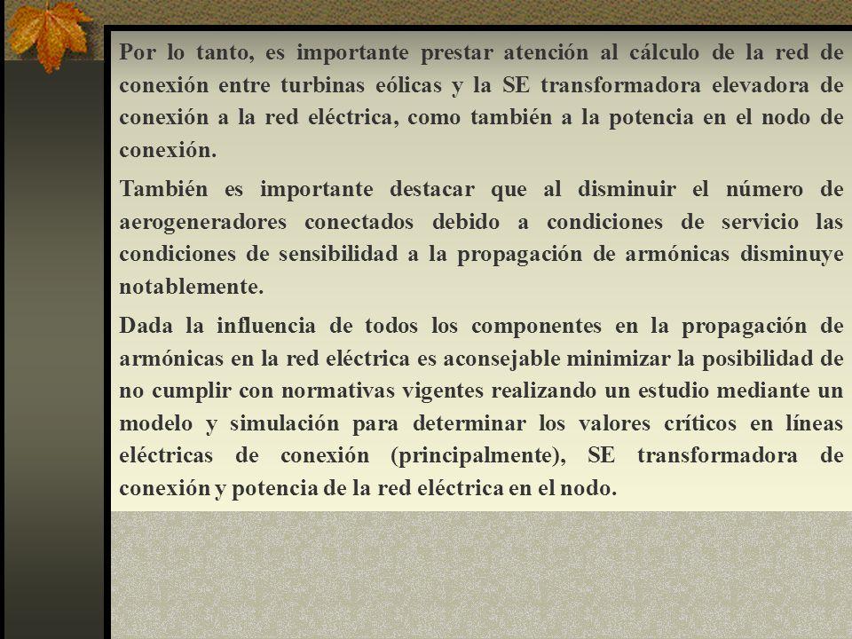 Por lo tanto, es importante prestar atención al cálculo de la red de conexión entre turbinas eólicas y la SE transformadora elevadora de conexión a la red eléctrica, como también a la potencia en el nodo de conexión.